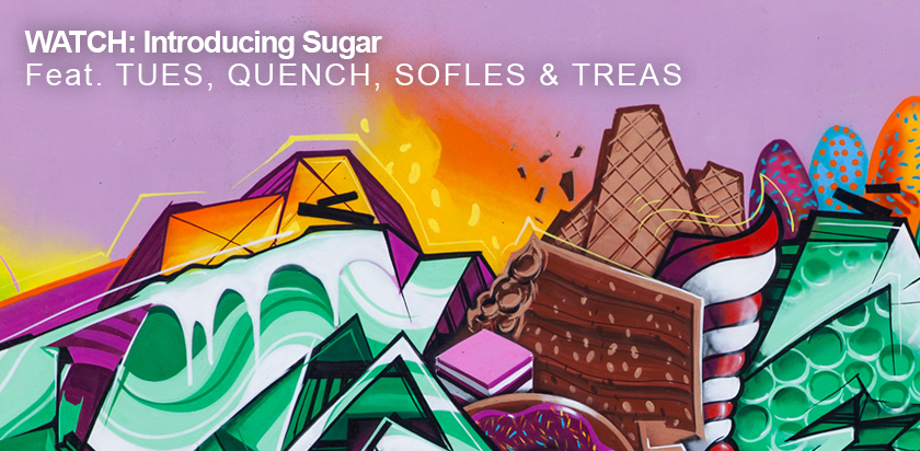 Introducing SUGAR. Feat: TUES, QUENCH, SOFLES & TREAS (Video).