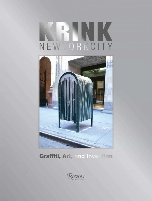 KRINK New York City- Graffiti, Art, and Invention by C. Costello