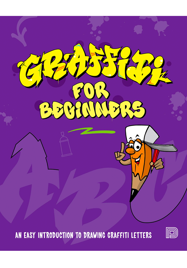 Graffiti for Beginners: An Easy Introduction to Drawing Graffiti Letters 9789188369505