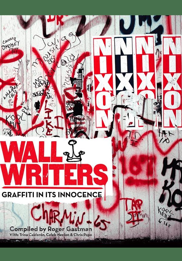 Wall Writers Graffiti in its Innocence by Roger Gastman 9781584236016 01